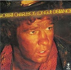 Robert CHARLEBOIS : Longue distance - Disque 33 tours