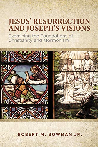 Jesus' Resurrection and Joseph's Visions: Examining the Foundations of Christianity and Mormonism (English Edition)