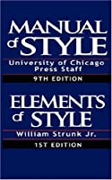 Manual of Style:Containing Typographical Rules Governing the Publications of the University of Chicago Press together with Specimens of Types & The Elements of Style, Special Edition by William Strunk Jr.(2007-03-08)