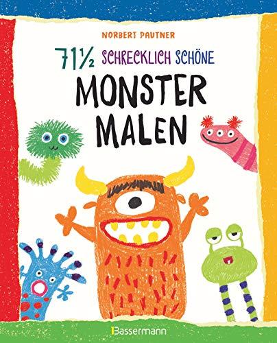 71 ½ schrecklich schöne Monster malen. Lustige Ungeheuer Schritt für Schritt selber zeichnen. Für kleine Zeichner ab 5 Jahren