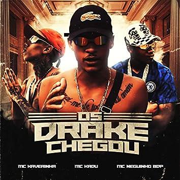 Os Drake Chegou