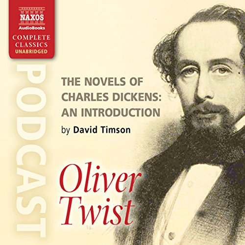 The Novels of Charles Dickens: An Introduction by David Timson to Oliver Twist audiobook cover art
