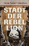 Stadt der Rebellion (Quartbuch): Roman