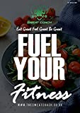 Fuel Your Fitness: Vol. 03 - Apr 2021 Edition (Fuel Your Fitness by The Sweat Coach Book 3) (English Edition)