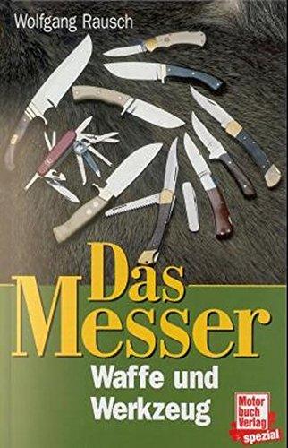 Das Messer: Waffe und Werkzeug