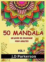 50 Mandala: Livre de relaxation et de déstressage avec des motifs mandalas uniques