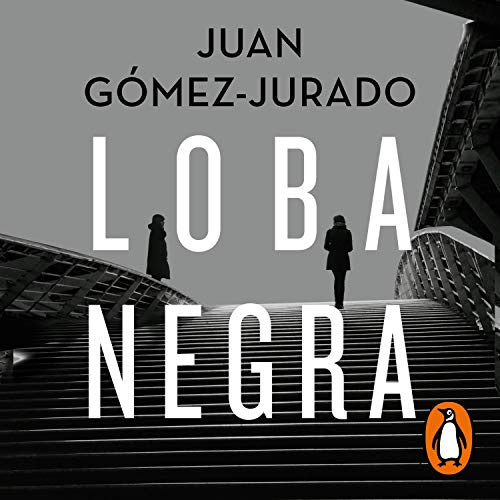 Loba Negra Black Wolf Edición Audio Audible Juan Gómez Jurado Nikki García Penguin Random House Grupo Editorial Audio Audible Audiobooks