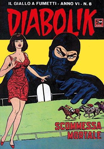 DIABOLIK (84): Scommessa mortale (Italian Edition)