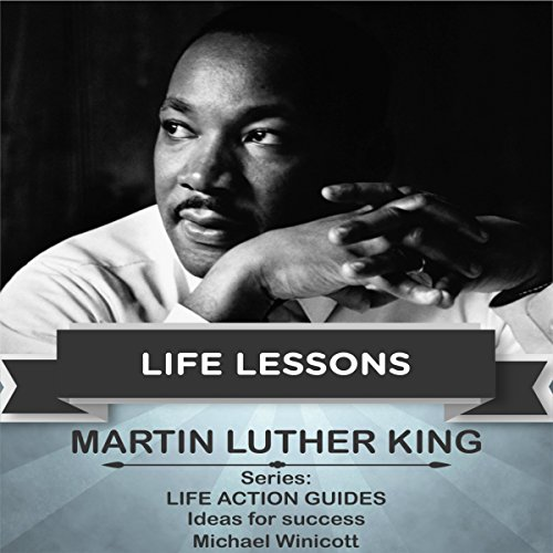 Martin Luther King: Life Lessons audiobook cover art