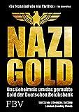 Nazi-Gold: Das Geheimnis um das geraubte Gold der Deutschen Reichsbank - Ian Sayer