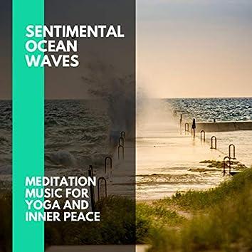 Sentimental Ocean Waves - Meditation Music for Yoga and Inner Peace