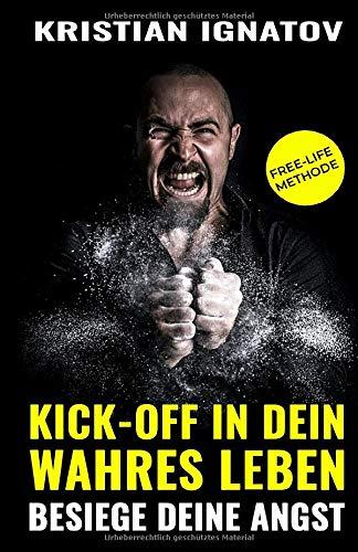 Kick-Off in dein wahres Leben: Besiege deine Angst