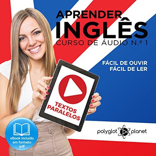 Aprender Inglês - Textos Paralelos | Fácil de ouvir - Fácil de ler [Learn English - Parallel Texts | Easy to hear - Easy to read] cover art