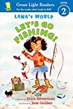Lana's World: Let's Go Fishing! (Green Light Readers Level 2)