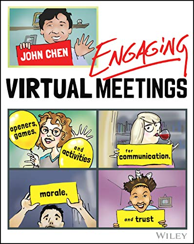 Compare Textbook Prices for Engaging Virtual Meetings: Openers, Games, and Activities for Communication, Morale, and Trust 1 Edition ISBN 9781119750888 by Chen, John