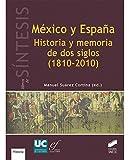 México y España: Historia y memoria de dos siglos (1810-2010) (Libros de Síntesis)