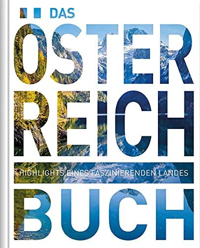 Das Österreich Buch: Highlights eines faszinierenden Landes (KUNTH Das ... Buch. Highlights einer faszinierenden Stadt)
