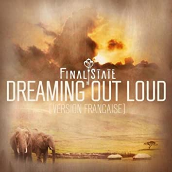 Dreaming Out Loud (Version Française)