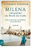 Milena und die Briefe der Liebe: Kafka ist ihr Leben, das Schreiben ihre Leidenschaft