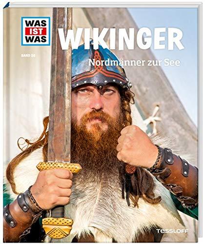 WAS IST WAS Band 58 Wikinger. Nordmänner zur See (WAS IST WAS Sachbuch, Band 58)