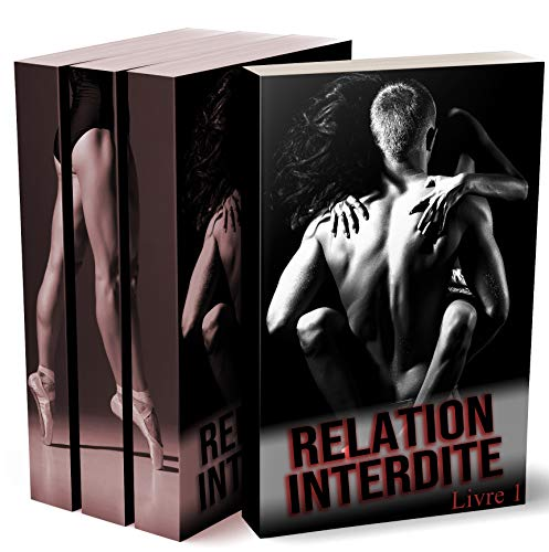 Relation Interdite (L'Intégrale): (Adulte, Tabou, New Romance)
