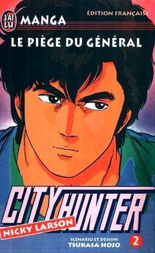 City Hunter (Nicky Larson), Tome 2 : Le piège du général