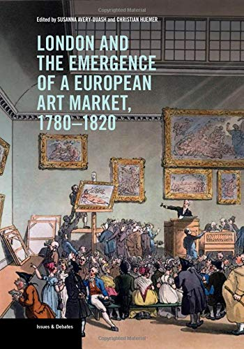 Avery-Quash, S: London and the Emergence of a European Art M (Issues & Debates)