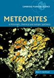 Meteorites (A Petrologic, Chemical and Isotopic Synthesis)