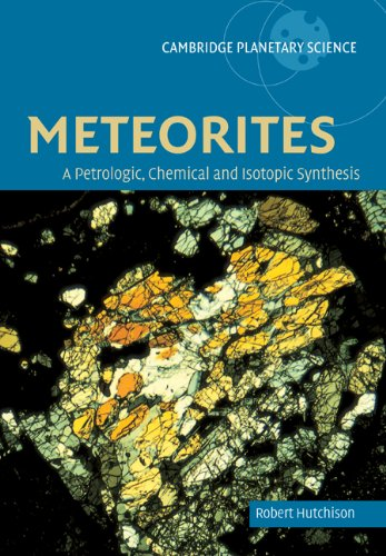Image OfMeteorites: Petrologic-Chemical Syn: A Petrologic, Chemical And Isotopic Synthesis