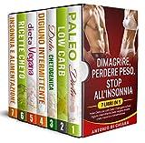 Dimagrire perdere peso stop all'insonnia: 7 libri in 1 Paleo dieta low carb Dieta chetogenica digiuno intermittente dieta vegana ricette cheto insonnia e alimentazione