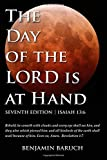 By Benjamin Baruch - The Day of the LORD is at Hand: 7th Edition - Behold, he cometh w (Seventh Edition) (2015-01-07) [Paperback]
