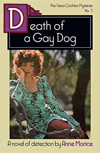 Death of a Gay Dog: A Tessa Crichton Mystery (The Tessa Crichton Mysteries Book 3) by [Anne Morice]