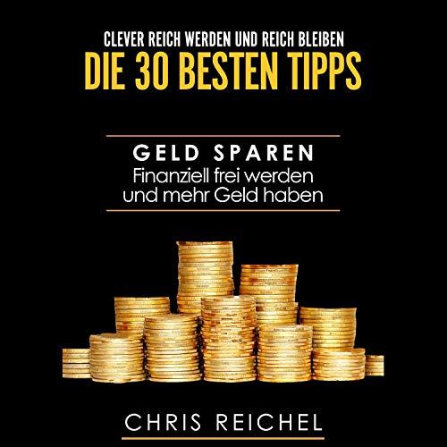 Clever Reich werden und reich bleiben - Die 30 besten Tipps Titelbild
