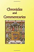 Chronicles and Commentaries: More Explorations of Jewish Life and Learning 1514713683 Book Cover
