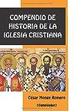 Compendio de Historia de la Iglesia Cristiana (Spanish Edition)