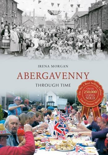 Abergavenny Through Time by Irena Morgan (2012-11-28)