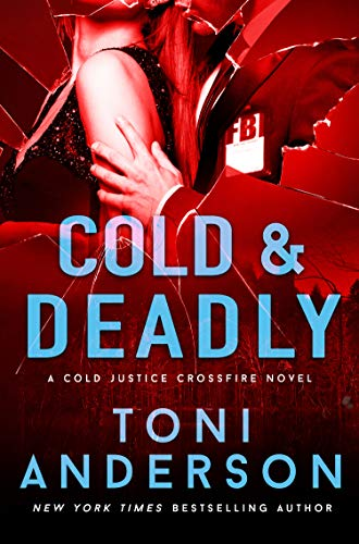 Cold & Deadly: An absolutely gripping crime thriller and edge-of-your-seat romantic suspense (Cold Justice - Crossfire Book 1) (English Edition)