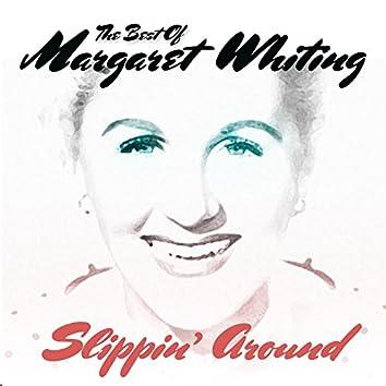Slippin' Around (The Best Of Margaret Whiting)