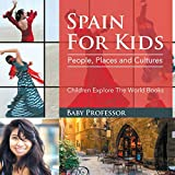 Spain For Kids: People, Places and Cultures - Children Explore The World Books [Idioma Inglés]