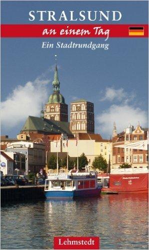 Stralsund an einem Tag: Ein Stadtrundgang ( 20. April 2012 )