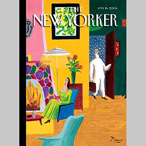 The New Yorker (Jan. 16, 2006)                   By:                                                                                                                                 Hendrik Hertzberg,                                                                                        Jeffrey Toobin,                                                                                        David Owen,                   and others                          Narrated by:                                                                                                                                 uncredited                      Length: 2 hrs and 26 mins     Not rated yet     Overall 0.0