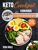 Keto Crockpot Cookbook: 800 Easy and Delicious Low Carb Recipes for Quick Weight Loss in Less than 2 Weeks. (Includes a 30-day Meal Plan)