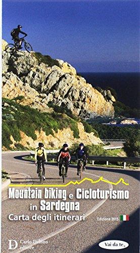 Mountain biking e cicloturismo in Sardegna. Carta degli itinerari