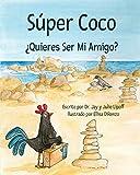Súper Coco: ¿Quieres Ser Mi Amigo?