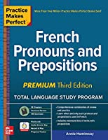 French Pronouns and Prepositions (Practice Makes Perfect)