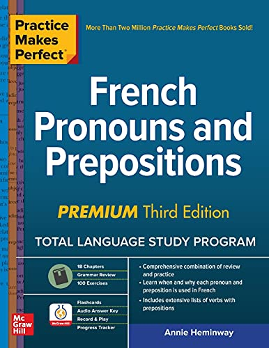 Practice Makes Perfect: French Pronouns and Prepositions, Premium Third Edition