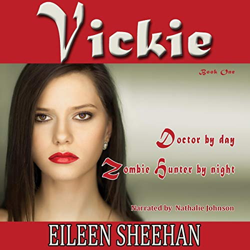 Vickie: Doctor by Day...Zombie Hunter by Night audiobook cover art