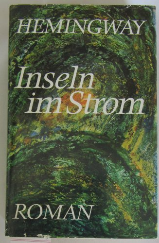Inseln im Strom. Roman. Aus dem Amerikanischen von Elisabeth Plessen und Ernst Schnabel. Mit einem Nachwort von Karl-Heinz Schönfelder.