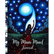 My Moon Mood Journal: Feeling Alchemy Guide and Menstrual Cycle Journal