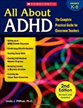 All About ADHD: The Complete Practical Guide for Classroom Teachers, 2nd Edition